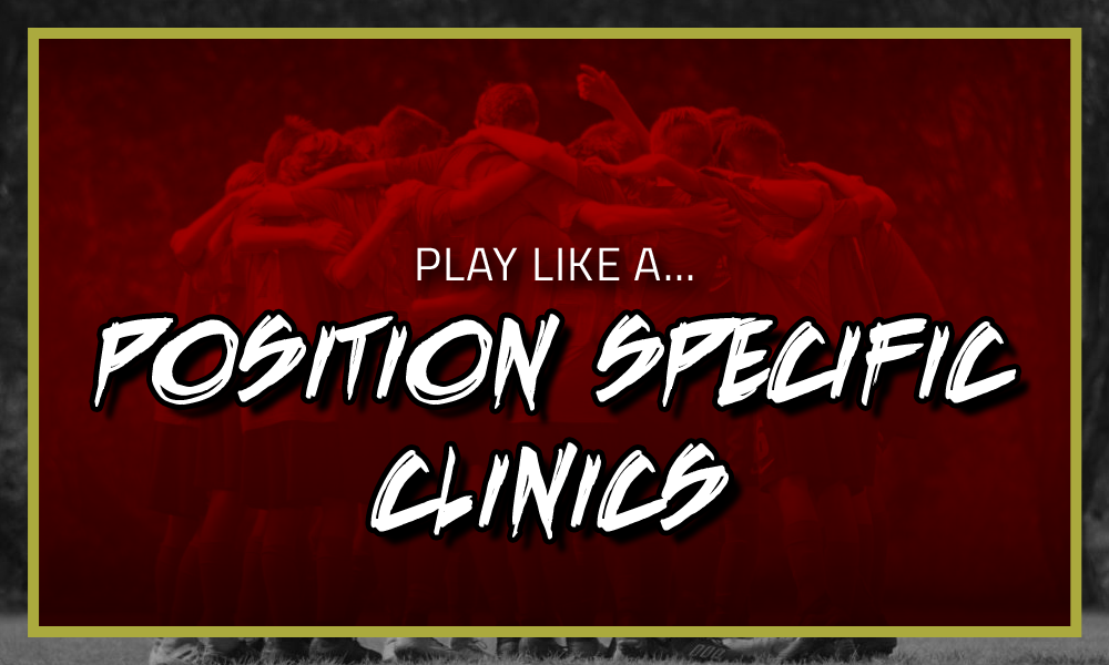 Play Like a… Position Specific Clinics this April!