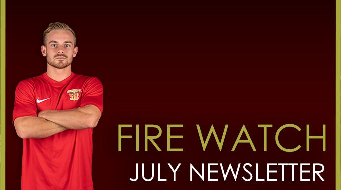FIRE WATCH: JULY NEWSLETTER